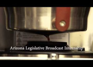 Arizona Legislative Broadcast Internship - Coffee